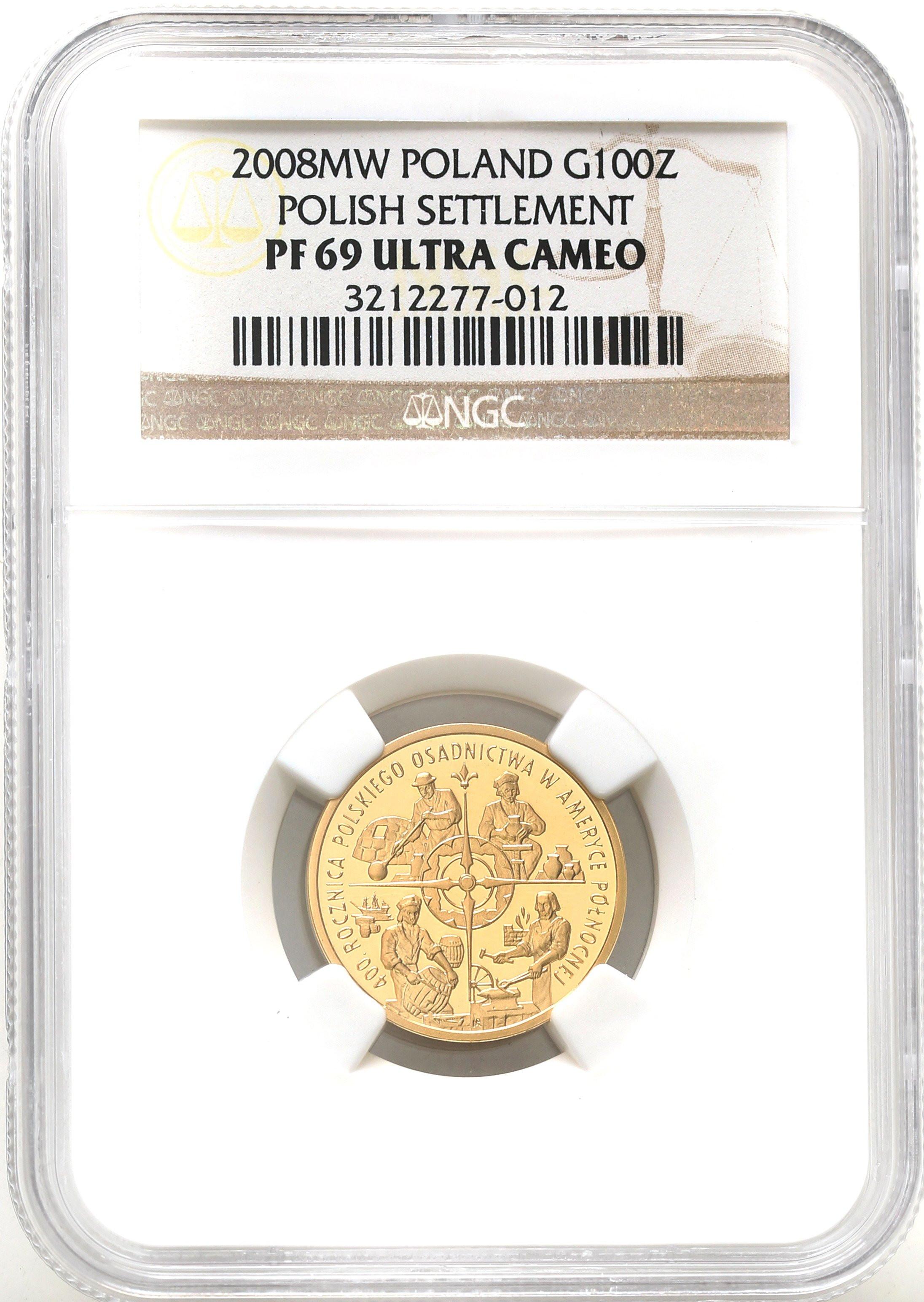 III RP. 100 złotych 2008 Osadnictwo w Ameryce NGC PF69 ULTRA CAMEO (2MAX)