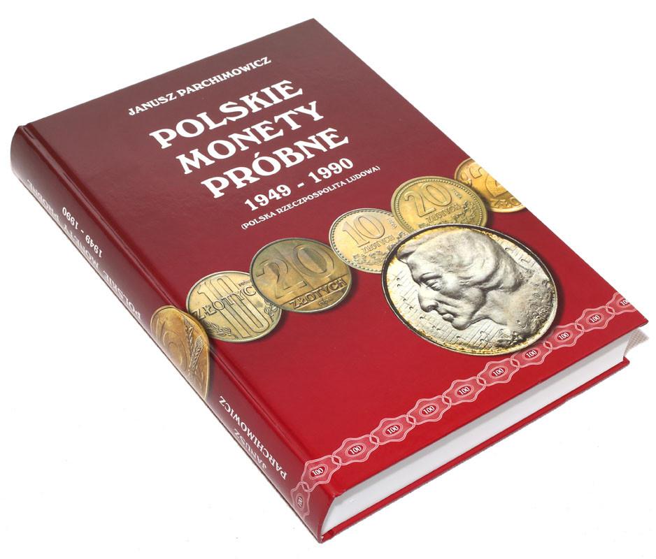 Katalog POLSKIE MONETY PRÓBNE 1949-1990 (PRL) J. Parchimowicz NOWOŚĆ !